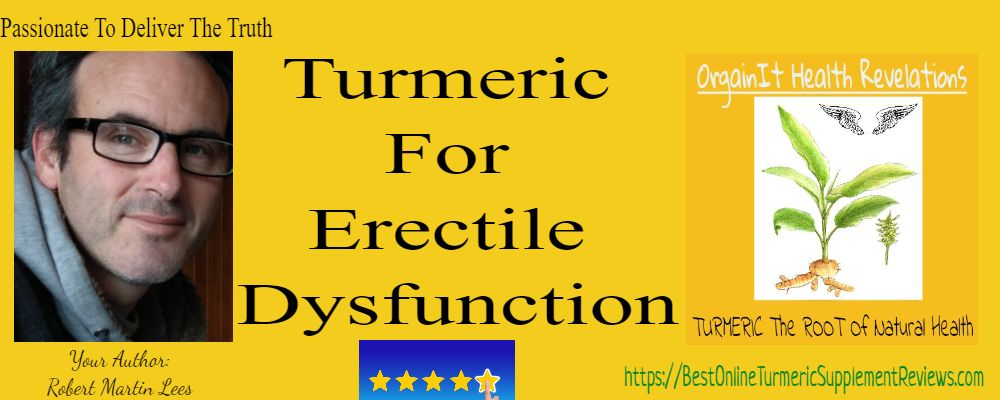 how is turmeric good for erectile dysfunction works gets 5 star reviews