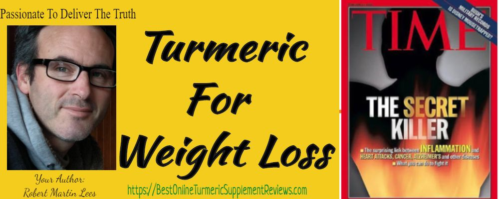 Robert Lees explains simply how turmeric benefits weightloss from the medical studies